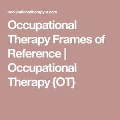 the biomechanical frame of reference in The third edition of frames of reference for pediatric occupational therapy provides an exceptional a biomechanical frame of reference for positioning children.