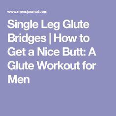 Single Leg Glute Bridges | How to Get a Nice Butt: A Glute Workout for Men