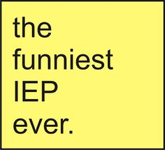 Mostly True Stuff: Ways to make your next IEP awesome.