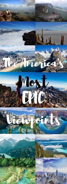 Some of the most EPIC viewpoints around the North and South America!