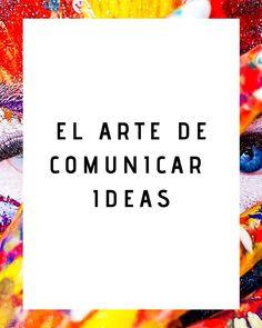 Aprende como comunicar tus ideas Tips, Ideas, Thoughts, Counseling