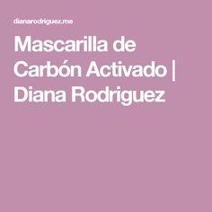 Mascarilla de Carbón Activado   Diana Rodriguez