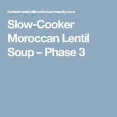 Slow-Cooker Moroccan Lentil Soup – Phase 3