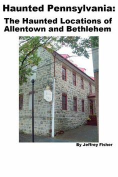 Haunted Pennsylvania: The Haunted Locations of Allentown and Bethlehem by Jeffrey Fisher. $3.50. 17 pages. This guide offers information on all of the haunted locations in Allentown and Bethlehem, Pennsylvania. Each location includes information on its history, and the spirit(s) believed to haunt the property.                            Show more                               Show less