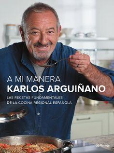 A mi manera  El nuevo libro de Karlos Arguiñano: A mi manera. Descubre las recetas fundamentales de la cocina regional española. El día 5 de noviembre de 2015 ala venta.