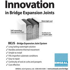 The BEJS System is comprised of a silicone-and-foam hybrid installed into epoxy adhesive on joint faces, with silicone bellows locked to the joint faces.