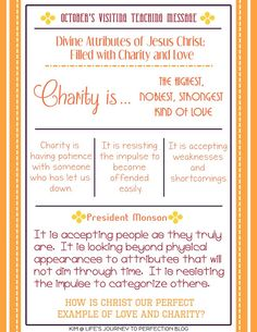 Life's Journey To Perfection: October 2015 Relief Society Visiting Teaching Message: Divine Attributes of Jesus Christ: Filled with Charity and Love