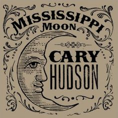 Cary Hudson – Mississippi Moon