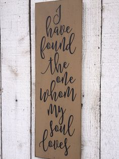"I have found the one whom my soul loves  -  Song of Solomon 3:4, gift for husband or wife, anniversary gift, 7"" x 24"" hand painted wood sign $24"
