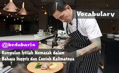 Kumpulan Istilah Memasak dalam Bahasa Inggris dan Contoh Kalimatnya  http://www.belajardasarbahasainggris.com/2018/02/13/kumpulan-istilah-memasak-dalam-bahasa-inggris-dan-contoh-kalimatnya/