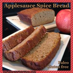 Applesauce Spice Bread!  Paleo, gluten-free, grain-free, dairy-free, lower-carb.  Absolutely moist and delicious!  by Jenny at www.AuNaturaleNutrition.com