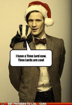 I have a Time Lord now. Time Lords are cool.