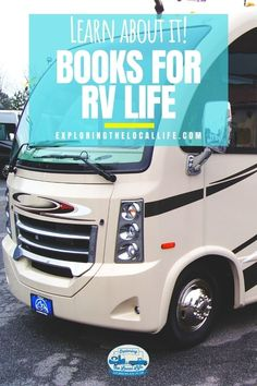 Looking to start full-time RV living, but not sure where to start? Check out this shortlist of books written by full-time RVers that will provide practical tips and inspiration to hit the road. This list contains books about RV finance, RVing with kids, How to find the Right RV, and more!! Living On The Road, Rv Living, Rv Travel, Travel Planner, Travel With Kids, Family Travel, Rv Homes, Rv Campgrounds, Rv Organization