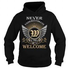 Never Underestimate The Power of a WELCOME - Last Name, Surname T-Shirt T-Shirts, Hoodies (39.99$ ==► Order Here!)