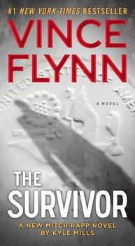 The Survivor By Vince Flynn and Kyle Mills