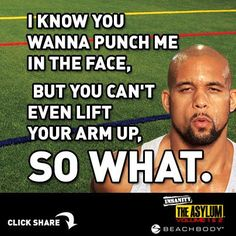 i know you wanna punch me in the face, but you can't even lift your arm up! Haha so true. Gym Humor, Workout Humor, Fitness Humour, Workout Quotes, Challenge Quotes, Challenge Group, Beachbody Shakeology, Fitness Models, Insanity Workout
