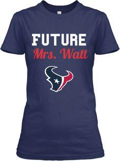 Future Mrs. JJ WATT T-Shirt! | Teespring