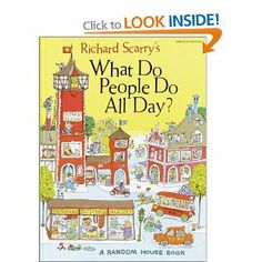 Richard Scarry's What Do People Do All Day: Richard Scarry