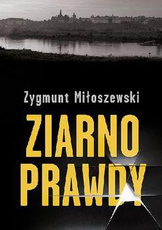 Ziarno prawdy - Zygmunt Miłoszewski - Lubimyczytać.pl