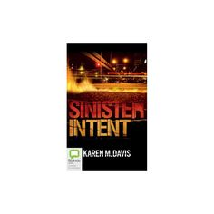 Sinister Intent : Library Edition (Unabridged) (CD/Spoken Word) (Karen M. Davis)