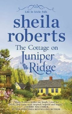 Griperang's Bookmarks: Review - The Cottage on Juniper Ridge by Sheila Roberts ~ Loved this one too.