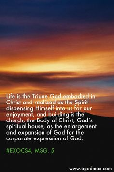 Life is the Triune God embodied in Christ and realized as the Spirit dispensing…