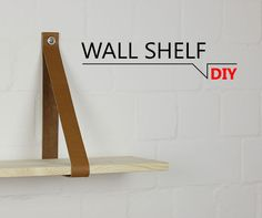 Choose a type of leather that is not highly stretchable and has not less than thickness.Depending on wherefore you want to use the shelf please pay attention . Leather Strap Shelves, Leather Wall, Library Shelves, Diy Wall Shelves, Shelving, Bookshelves, Do It Yourself Design, Diy Regal, Diy Home Accessories