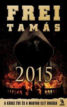 Frei Tamás 2015 pdf letöltés  http://www.csaladapa.hu/szabadido/konyvek/frei-tamas-2015-pdf-letoltes/