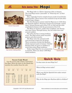 The peaceful Hopi are a Native American tribe in Arizona. Your little learner will learn Hopi history, as well as some of their culture.