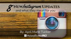 8 NEW Instagram Updates & What They Mean For You | My Lead System PRO - MyLeadSystemPRO