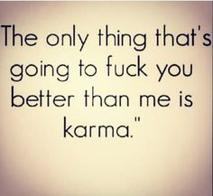 126 Best Karma Quotes Images In 2019 Quote Life Quotes On Karma