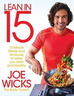 Lean in 15: 15 minute meals and workouts to keep you lean and healthy: Amazon.co.uk: Joe Wicks: 9781509800667: Books