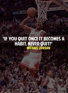 Michael Jordan Quotes : If you quit once it becomes a habit. Never Quit ! Positive Quotes, Motivational Quotes, Inspirational Quotes, Positive Thoughts, Michael Jordan Quotes, Basketball Quotes, Basketball Motivation, Basketball Drills, Girls Basketball