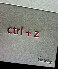 Best apology card ever | Control+Z is a control character in ASCII code. It is commonly used as a substitute (SUB) character. It is perhaps best known as the keyboard shortcut in Windows applications for the undo command. It is also used to signal an end-of-file on some operating systems. Strictly speaking, Control+Z is not a printable character but a code for control purposes, though it is sometimes rendered by two characters as ^Z. Generated by pressing Z key while holding down Ctrl key.