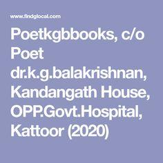 Poetkgbbooks, c/o Poet dr.k.g.balakrishnan, Kandangath House, OPP.Govt.Hospital, Kattoor (2020) Indian English, Indian Poets, Sanctum Sanctorum, Poetry Books, New Books, House, Haus, Home, Homes