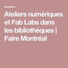 Ateliers numériques et Fab Labs dans les bibliothèques | Faire Montréal