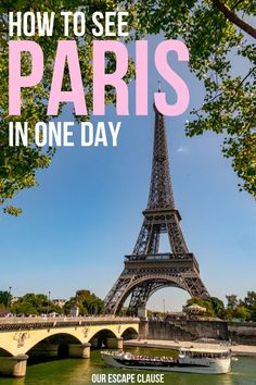 One Day in Paris: How to See Paris in a Day - Our Escape Clause