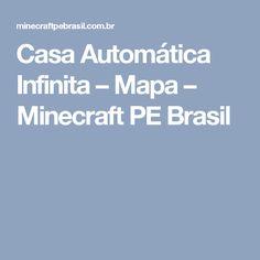 Casa Automática Infinita – Mapa – Minecraft PE Brasil