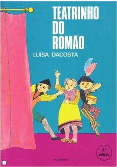 Teatrinho do Romão / Luísa Dacosta ; il. de Jorge Pinheiro e Manuela Bacelar. Porto : Figueirinhas, 1977./ 87/ 96