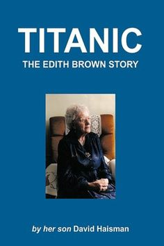 The Edith Brown Story...16 year old survivor of the Titanic.. wanna read this someday!