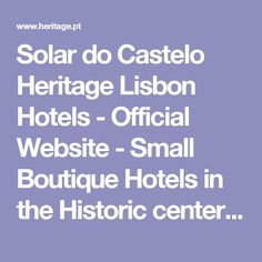 Solar do Castelo Heritage Lisbon Hotels - Official Website - Small Boutique Hotels in the Historic center of Lisbon