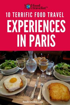 So many things to do, see and eat in Paris. Here are 10 food travel experiences you won't want to miss. #Paris #foodtravel