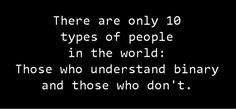 Binary logic.