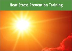 An eLearning course on heat stress prevention. This training course includes information on causes of heat stress and heat illness, prevention measures, and requirements for a heat stress prevention program.