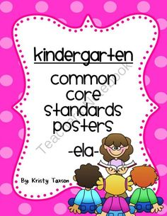 Common Core ELA Posters_Kindergarten from Kindergarten Kristy on TeachersNotebook.com - - This 80-page packet includes a poster for all Kindergarten ELA Common Core standards. Use them around your room, in centers, or posted outside when displaying student work.