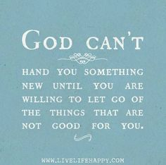 God can't hand you something new until you are willing to let go of the things that are not good for you.   Blue Social Security, Personalized Items, Cards, Maps