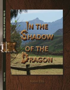 In the Shadow of the Dragon – Just Done Publishing Robin Ellis, Guns, Dragon, Books, Weapons Guns, Libros, Book, Dragons, Revolvers
