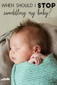 """If you're asking yourself, """"When should I stop swaddling my baby?"""" then here you go. 4 telltale signs you can stop swaddling and how to wean your baby from the swaddle."""