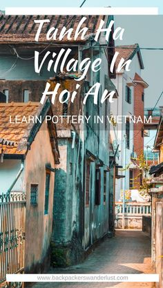 Thanh Ha Pottery Village In Hoi An, Vietnam | Hoi An | Food Tour | Adventure | Backpack South East Asia | Travel | Backpacking | Must Visit | Do Not Miss | Vietnam | What to do in | Adventure | Photography | Backpackers Wanderlust |