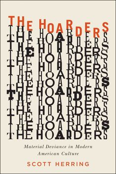 The Hoarders by Scott Herring; design by David Drummond (University of Chicago Press / November 2014)